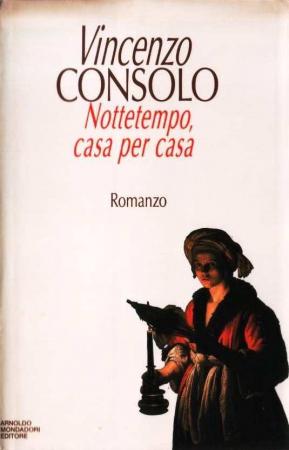 Nottetempo, casa per casa / Vincenzo Consolo