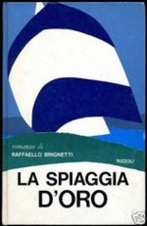 La spiaggia d'oro / Raffaello Brignetti