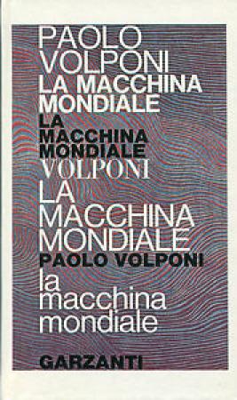 La macchina mondiale / Paolo Volponi