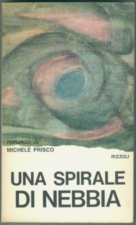 Una spirale di nebbia / Michele Prisco