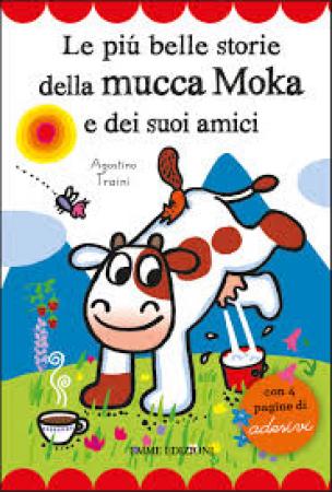 Le più belle storie della mucca Moka e dei suoi amici