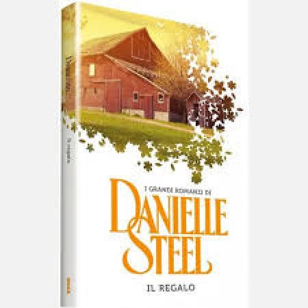 Il regalo/ Danielle Steel