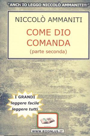 Come Dio comanda / Niccolò Ammaniti. Vol. 2