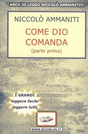 Come Dio comanda / Niccolò Ammaniti. Vol. 1