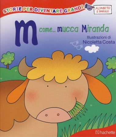 M come... Mucca Miranda