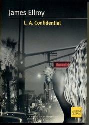 L.A. Confidential / James Ellroy ; traduzione di Carlo Oliva
