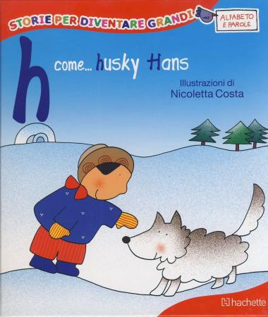 H come... Husky Hans
