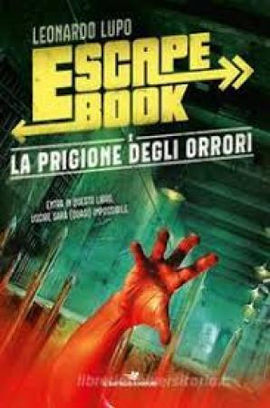 Escape book. La prigione degli orrori