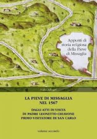 2.: La pieve di Missaglia nel 1567 : dagli atti di visita di padre Leonetto Chiavone primo visitatore di San Carlo / Italo Allegri