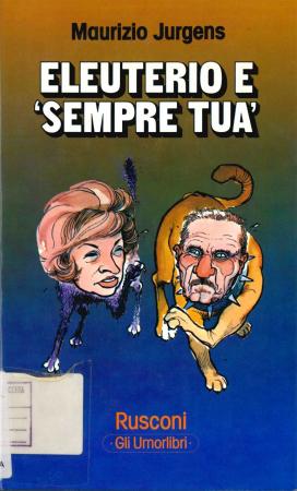 Eleuterio e : sempre tua / Maurizio Jurgens ; prefazione di Antonio Amurri