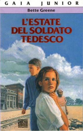 L'estate del soldato tedesco / Bette Greene ; traduzione di Chiara Arnone