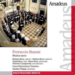 Musica sacra [Audioregistrazione] / Busoni ; Coro Filarmonico Trentino ; Sandro Filippi, direttore