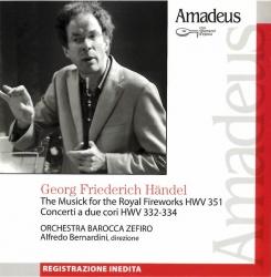 The musick for the royal fireworks HWV 351 ; Concerti a due cori HWV 332-334 [Audioregistrazione]