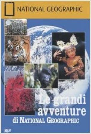 Le grandi avventure di National geographic / National geographic ; scritto da Gail Willumsen ; musiche Jay Chattaway