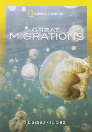 Great migrations. [2.] Il sesso ; Il cibo