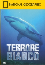 Terrore bianco [DVD] / National Geographic ; testi David Hamlin, Mike Welsh