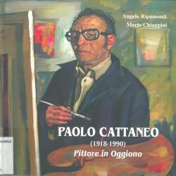 Paolo Cattaneo (1918-1990) : pittore in Oggiono / Angelo Ripamonti, Mario Chiappini