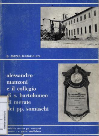 Alessandro Manzoni e il collegio di S. Bartolomeo di Merate dei pp. Somaschi / Tentorio Marco