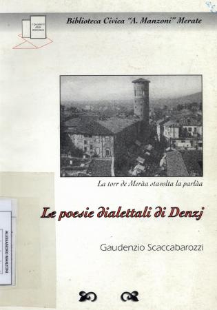 Le poesie dialettali di Denzj / [Gaudenzio Scaccabarozzi] ; raccolta e stampa a cura di Antonio Locatelli