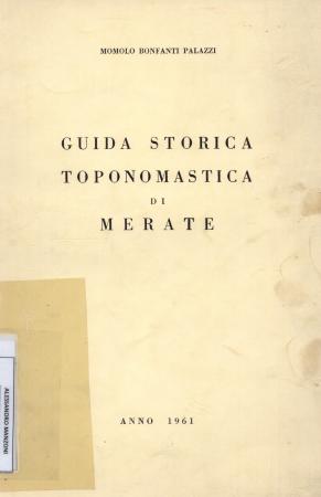 Guida storico toponomastica di Merate / Momolo Bonfanti Palazzi