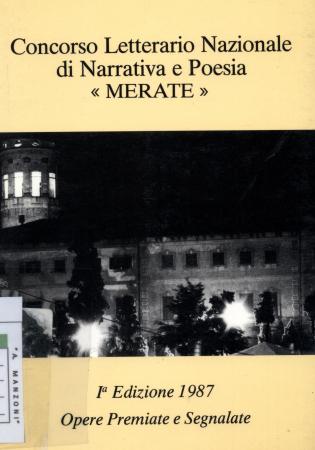 Concorso letterario nazionale di narrativa e poesia : Merate 1. Ed. 1987