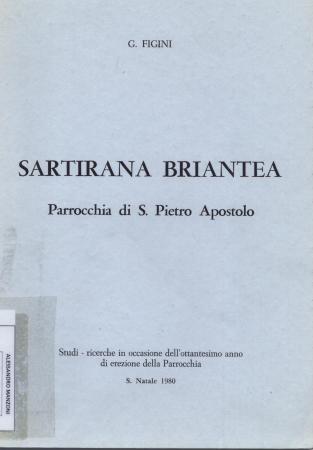Sartirana Briantea : origini, vicende, opere