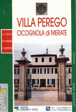 Villa Perego Cicognola di Merate : la storia gli itinerari le curiosità