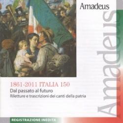1861-2011 Italia 150 [Audioregistrazione] : dal passato al futuro : [riletture e trascrizioni dei canti della patria]