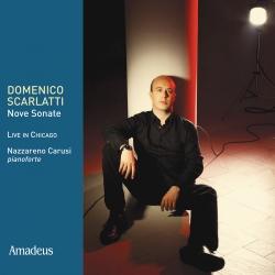 Nove sonate [Audioregistrazione] : Live in Chicago / Domenico Scarlatti ; Nazzareno Carusi, pianoforte