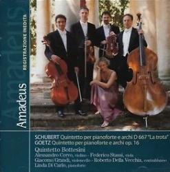 Quintetto per pianoforte e archi D 667 [Audioregistrazione] : La trota / Franz Schubert. Quintetto per pianoforte e archi op. 16 / Hermann Gustav Goetz ; Quintetto Bottesini