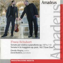 Sonate per violino e pianoforte op. 137 n. 1-3 [Audioregistrazione] ; Sonata in la maggiore op. post 162, Gran Duo / Franz Schubert ; Davide Alogna, violino ; David Boldrini, pianoforte
