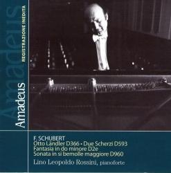 Otto Ländler D366 [Audioregistrazione] ; Due scherzi D593 ; Fantasia in do minore D2e ; Sonata in si bemolle maggiore D960 / F. Schubert ; Lino Leopoldo Rossini, pianoforte