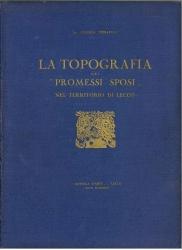 """La topografia dei """"Promessi sposi"""" nel territorio di Lecco"""