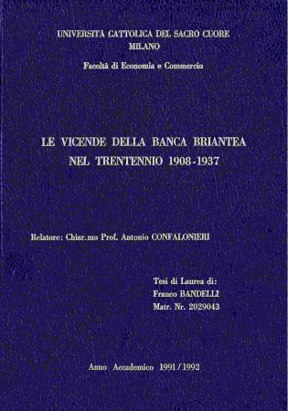 Le vicende della Banca Briantea nel trentennio 1908-1937 / Franco Bandelli ; relatore : Antonio Confalonieri